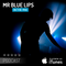 Mr Blue Lips