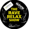 The Rave Relax Show