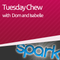 Tuesday Chew on 107 Spark FM - 31/07/2012