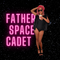 Father Space Cadet