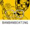 banbanbeating