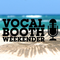 Vocal Booth Weekender