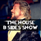 The House B Sides Show