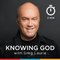Knowing God -- Friday, July 19, 2019