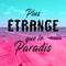 Plus Étrange Que Le Paradis