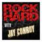 ROCK HARD with Jay Conroy