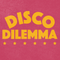 Disco Dilemma