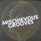 Mischievous Grooves
