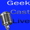 Geek Cast Live 5.210 : The Sausage Wont Sex Itself