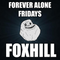 Forever Alone Fridays #11 - Forever Is Ours