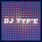 DJ TYP'E