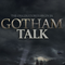 Gotham Talk Podcast #55 - S 3 Ep 12 GHOSTS