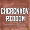 Cherenkov Riddim