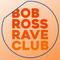 Bob Ross Rave Club