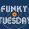 Funky Tuesday