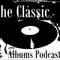 The Classic Albums Podcast