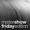 Mr Show Friday Edition
