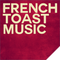 French Toast Music