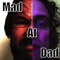 Mad at Dad – July 24 2019: Andrew Elliot Has a Loose Sphincter