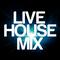 Live House Mix