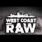 West_Coast_Raw