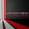 LATE NIGHT DREAM