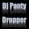 Dj Panty Dropper