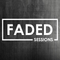 Faded Sessions