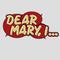 Dear Mary I