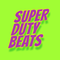 Super Duty Beats