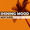 Shining Mood Mixtapes