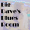 Big Dave's Blues Room