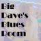 Big Dave's Blues Room