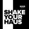 Shake Your Haus