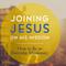 3   Joining Jesus: Seeking What's Already Happening