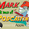 Essential Apple Podcast 73: Mark, Sick Man of Podcasting