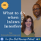 Episode 85 What To Do When Inlaws Interfere [Audio]