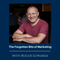 Ep 119: The Forgotten Bits of Marketing with Roger Edwards