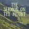 The Sermon on the Mount- Week 4