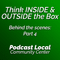 Think inside and outside the box when you create your local podcast (Behind the Scenes: Part 4)