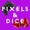 Pixels & Dice #42 – Shall We Play A Game?