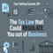 201: The Tax Law that Could REGULATE You out of Business