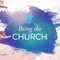 Being the Church - Ephesians