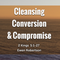 Cleansing, Conversion & Compromise
