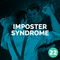 Episode 22 – Imposter Syndrome