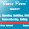 """Guest Room"" Episode 22: Closing, Opening, Building, Retheming, Remembering, Riding"