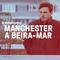 Manchester à Beira-Mar - Rebobinator