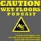 Caution Wet Floors Podcast Episode 64 - D*ck pics, Would you Rather, and Video Games