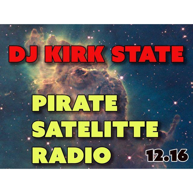 Dj Kirk State Pirate Satellite Radio 12.16