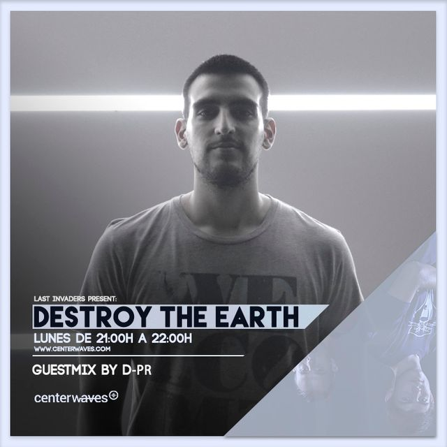 Destroy The Earth Podcast #051  (Guestmix by DP-R)